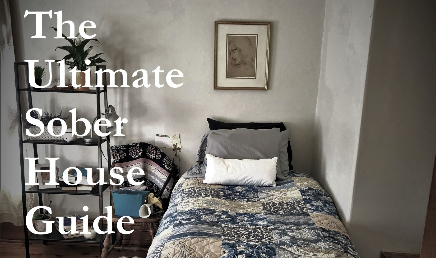 The Ultimate Sober House Guide