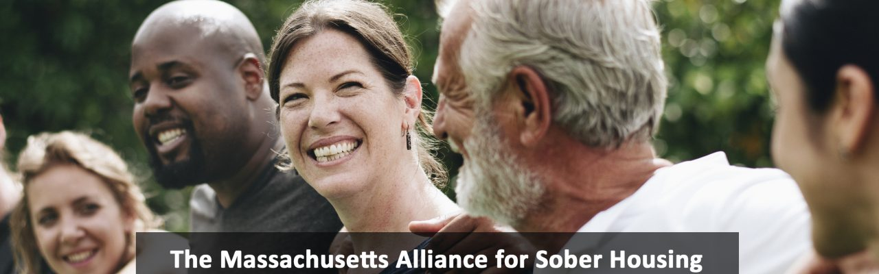 The Massachusetts Alliance for Sober Housing
